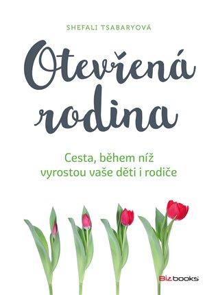 Otevřená rodina:Cesta, během níž vyrostou děti i rodiče - Shefali Tsabaryová | Booksquad.ink