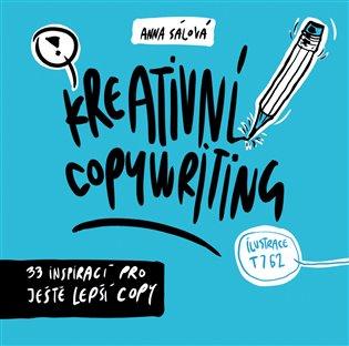 Kreativní copywriting:33 inspirací pro ještě lepší copy - Anna Sálová | Booksquad.ink