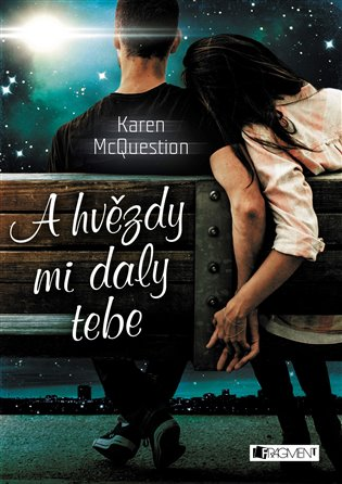 A hvězdy mi daly tebe - Karen McQuestion | Booksquad.ink