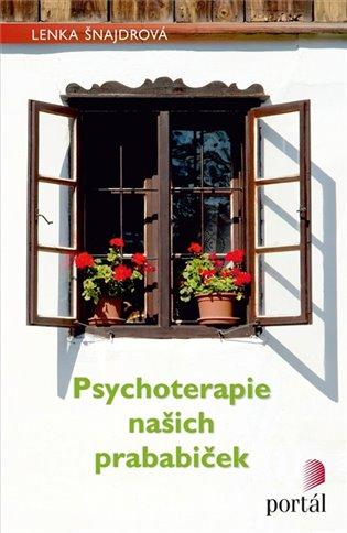 Psychoterapie našich prababiček - Lenka Šnajdrová | Booksquad.ink