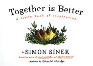 Together is Better : A Little Book of Inspiration