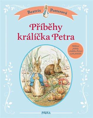 Příběhy králíčka Petra - Beatrix Potterová | Booksquad.ink