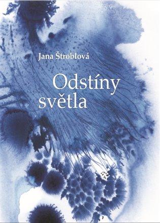 Odstíny světla - Jana Štroblová | Booksquad.ink