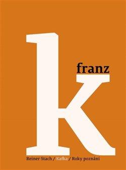 Obálka titulu Kafka 3 - Roky poznání