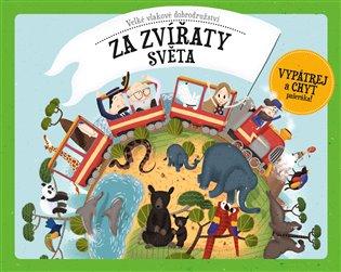 Velké vlakové dobrodružství za zvířaty světa - Štěpánka Sekaninová | Booksquad.ink