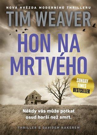 Hon na mrtvého - Tim Weaver | Booksquad.ink