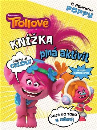 Trollové - Knížka plná aktivit s figurkou Poppy - - | Booksquad.ink
