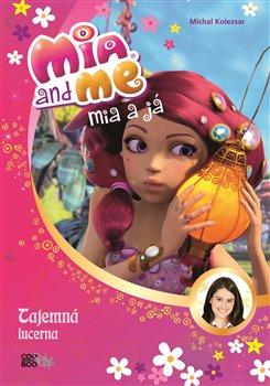 Obálka titulu Mia a já: Tajemná lucerna