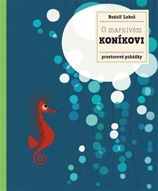 O marnivém koníkovi:Prostorové pohádky - Pavla Hanáčková, | Booksquad.ink