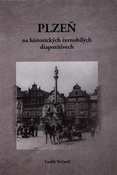 Obálka titulu Plzeň na historických černobílých diapozitivech