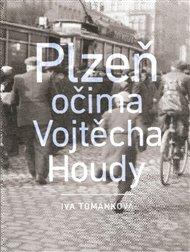 Plzeň očima Vojtěcha Houdy