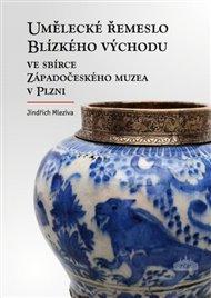Umělecké řemeslo Blízkého východu ve sbírce Západočeského muzea v Plzni
