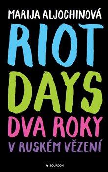 Obálka titulu Riot Days - Dva roky v ruském vězení