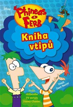 Obálka titulu Phineas a Ferb – Kniha vtipů