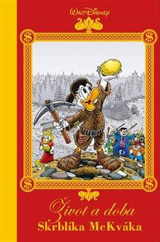 Obálka titulu Disney - Život a doba Skrblíka McKváka