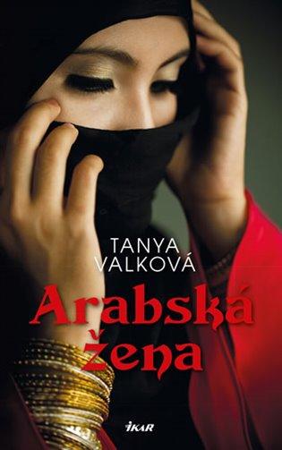 Arabská žena - Tanya Valková   Booksquad.ink