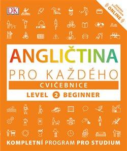 Obálka titulu Angličtina pro každého, cvičebnice, úroveň 2, začátečník