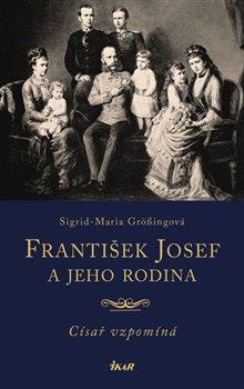 Obálka titulu František Josef a jeho rodina