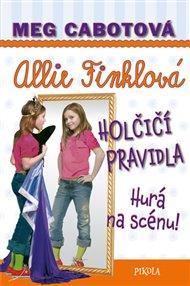 Allie Finklová 4: Holčičí pravidla - Hurá na scénu!