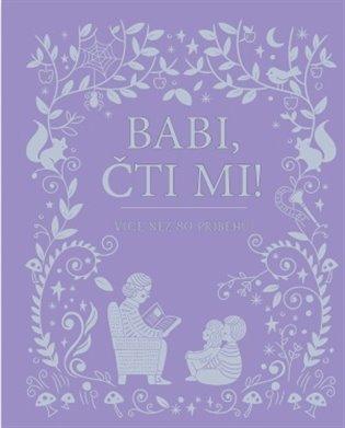 Babi, čti mi!:více než 80 příběhů - - | Booksquad.ink