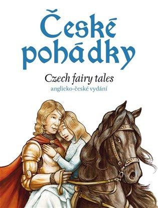České pohádky - Czech fairy tales:anglicko-české vydání - Eva Mrázková | Booksquad.ink