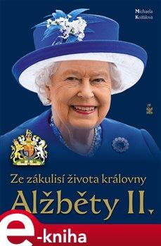 Obálka titulu Ze zákulisí života královny Alžběty II.