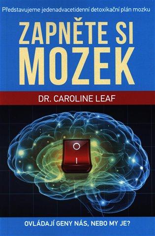 Zapněte si mozek - Caroline Leaf | Booksquad.ink