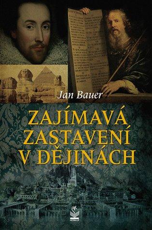 Zajímavá zastavení v dějinách - Jan Bauer   Booksquad.ink