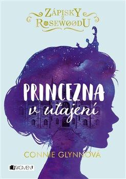 Obálka titulu Zápisky z Rosewoodu - Princezna v utajení