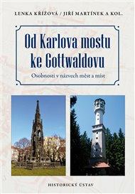 Od Karlova mostu ke Gottwaldovu