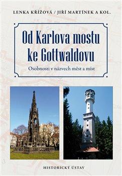 Obálka titulu Od Karlova mostu ke Gottwaldovu