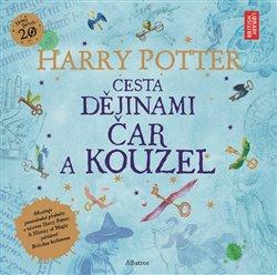 Obálka titulu Harry Potter: Cesta dějinami čar a kouzel