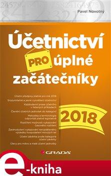 Obálka titulu Účetnictví pro úplné začátečníky 2018