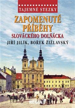 Obálka titulu Tajemné stezky-Zapomenuté příběhy slováckého Dolňácka