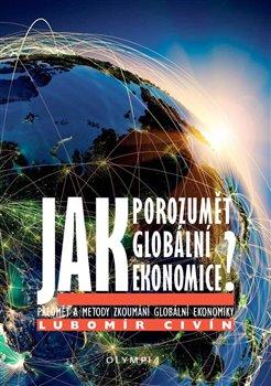 Obálka titulu Jak porozumět globální ekonomice