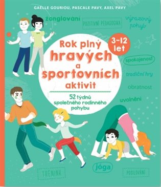 Rok plný hravých a sportovních aktivit:52 týdnů společného rodinného pohybu - Gaelle Gouiriou,   Booksquad.ink