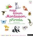 Obálka knihy Moje album Montessori - Příroda