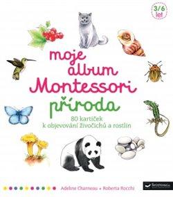 Obálka titulu Moje album Montessori - Příroda