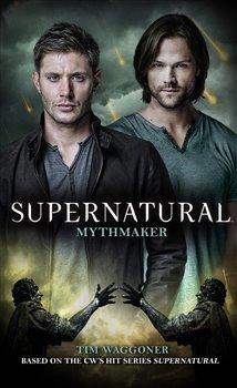 Supernatural - Mythmaker (Supernatural 14)