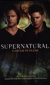 Supernatural - Carved in Flesh (Supernatural 12)