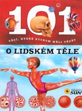 101 věcí o lidském těle - -   Booksquad.ink