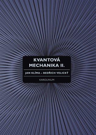 Kvantová mechanika II. - Jan Klíma, | Booksquad.ink