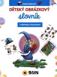 Dětský obrázkový slovník česko-anglický s výslovností