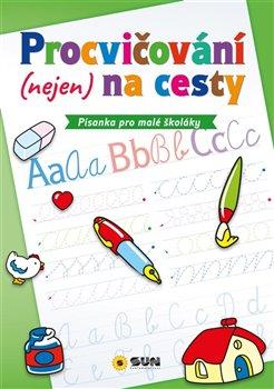 Procvičování (nejen) na cesty: Písanka pro malé školáky