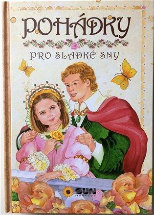 Pohádky pro sladké sny - - | Booksquad.ink