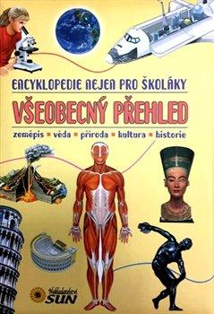 Obálka titulu Všeobecný přehled - encyklopedie nejen pro školáky