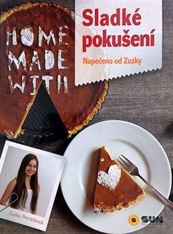 Zuzana Petrášková – Sladké pokušení - napečeno od Zuzky