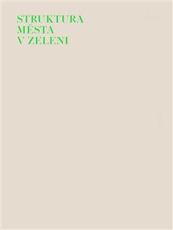 Struktura města v zeleni. Moderní architektura v Hradci Králové - Ladislav Zikmund-Lender
