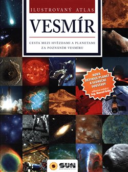 Vesmír - Ilustrovaný atlas. Cesta mezi hvězdami a planetami za poznáním vesmíru