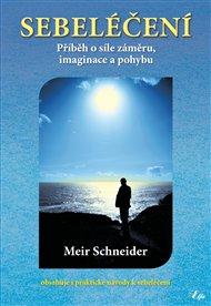 Sebeléčení - Příběh o síle záměru, imaginace a pohybu